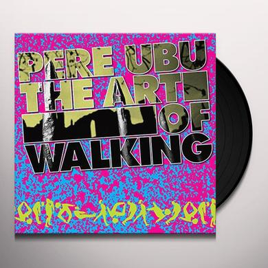 Pere Ubu ART OF WALKING Vinyl Record