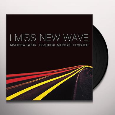 Matthew Good I MISS NEW WAVE: BEAUTIFUL MIDNIGHT REVISITED (EP) Vinyl Record