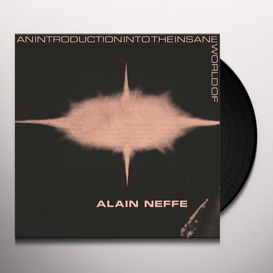 Alain Neffe AN INTRODUCTION INTO THE INSANE WORLD OF ALAIN Vinyl Record