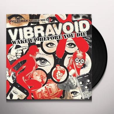 Vibravoid WAKE UP BEFORE YOU DIE (GER) Vinyl Record
