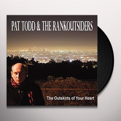 Pat Todd & Rankoutsiders OUTSKIRTS OF YOUR HEART Vinyl Record