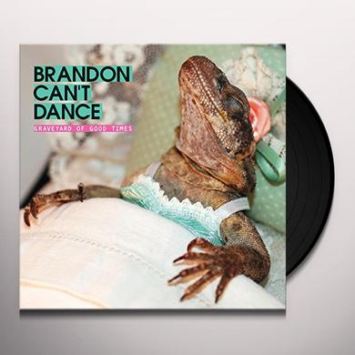 Brandon Can'T Dance GRAVEYARD OF GOOD TIMES Vinyl Record