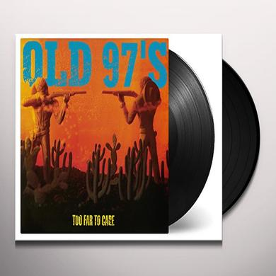 Old 97's TOO FAR TO CARE Vinyl Record - Holland Import