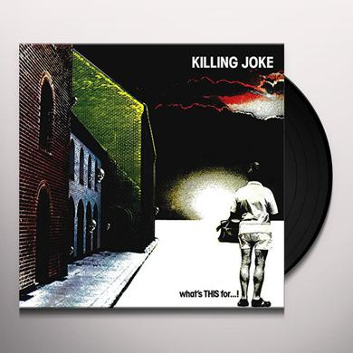 Killing Joke WHAT'S THIS FOR Vinyl Record