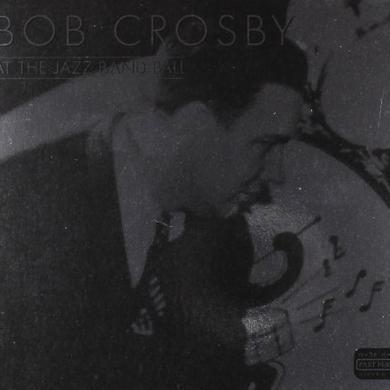 Bob Crosby AT THE JAZZ BAND BALL Vinyl Record