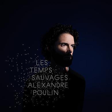 Alexandre Poulin LES TEMPS SAUVAGES Vinyl Record