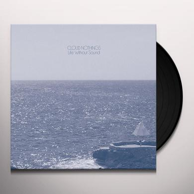 Cloud Nothings LIFE WITHOUT SOUND Vinyl Record