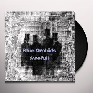 Blue Orchids AWEFULL Vinyl Record - 180 Gram Pressing, Digital Download Included