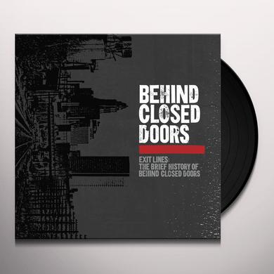 EXIT LINES: BRIEF HISTORY OF BEHIND CLOSED DOORS Vinyl Record