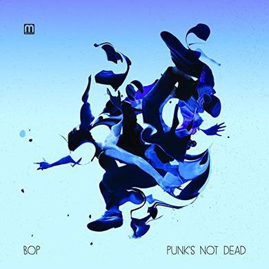 Bop PUNK'S NOT DEAD Vinyl Record