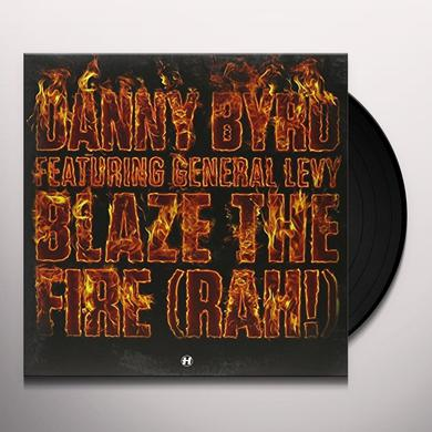 Danny Byrd BLAZE THE FIRE (RAH) Vinyl Record
