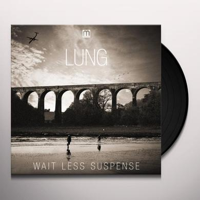 Lung WAIT LESS SUSPENSE Vinyl Record