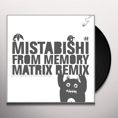 Mistabishi FROM MEMORY (MATRIX REMIX) Vinyl Record
