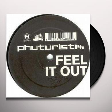 Phuturistix FEEL IT OUT Vinyl Record