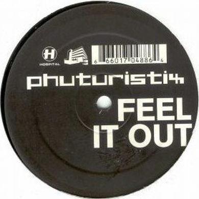 Phuturistix FEEL IT OUT Vinyl Record