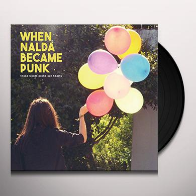 When Nalda Became Punk THOSE WORDS BROKE OUR HEARTS Vinyl Record