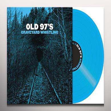 Old 97's GRAVEYARD WHISTLING Vinyl Record - Blue Vinyl, Blue Vinyl