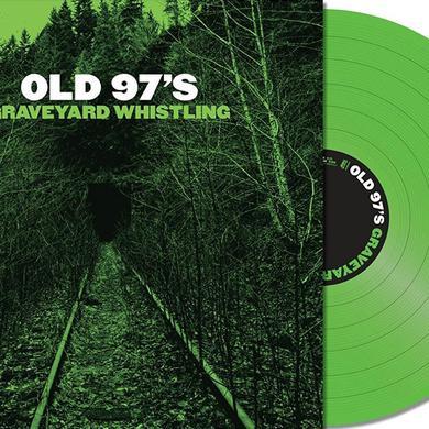 Old 97's GRAVEYARD WHISTLING (GREEN) Vinyl Record