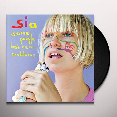Sia SOME PEOPLE HAVE REAL PROBLEMS Vinyl Record