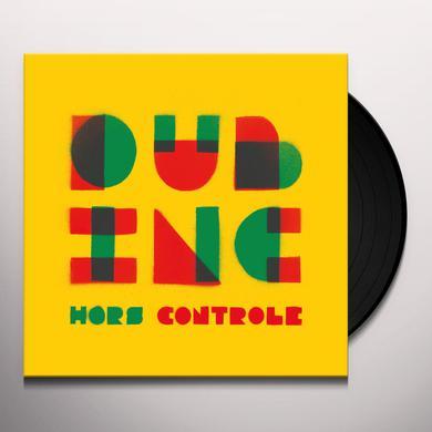 Dub Inc. HORS-CONTROLE Vinyl Record