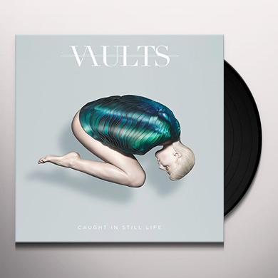 VAULTS CAUGHT IN STILL LIFE Vinyl Record