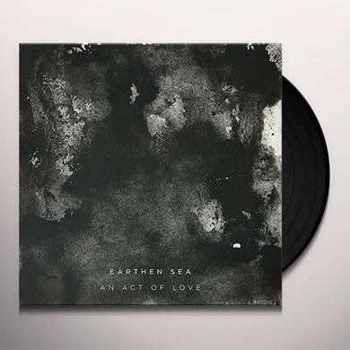 Earthen Sea ACT OF LOVE Vinyl Record