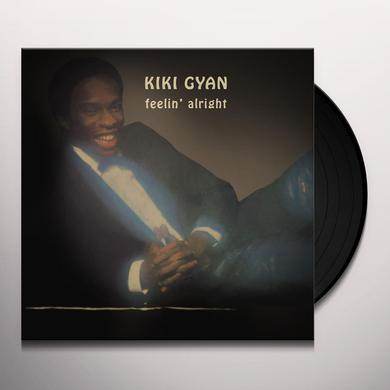 Kiki Gyan FEELIN' ALRIGHT Vinyl Record
