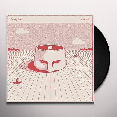 Century Palm MEET YOU Vinyl Record