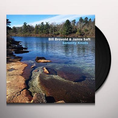 Bill Brovold / Jamie Saft SERENITY KNOLLS Vinyl Record