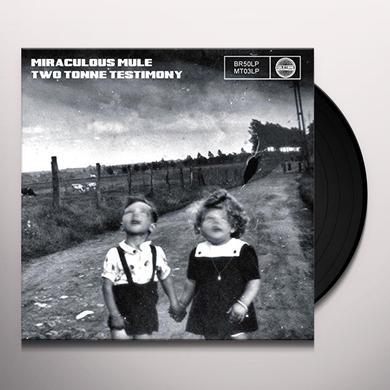 Miraculous Mule TWO TONNE TESTIMONY Vinyl Record