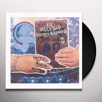 LE VILLEJUIF UNDERGROUND HEAVY BLACK MATTER Vinyl Record
