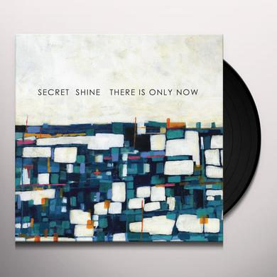 Secret Shine THERE IS ONLY NOW Vinyl Record