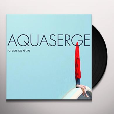 Aquaserge LAISSE CA ETRE Vinyl Record