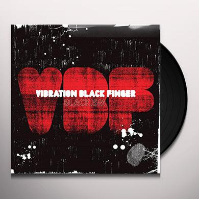 VIBRATION BLACK FINGER BLACKISM Vinyl Record