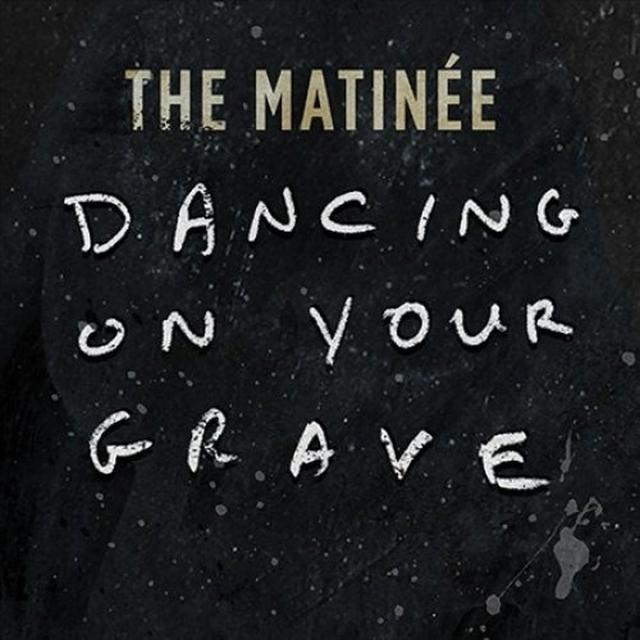 Matinee DANCING ON YOUR GRAVE Vinyl Record
