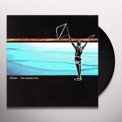 Chore COASTALINE FIRE Vinyl Record
