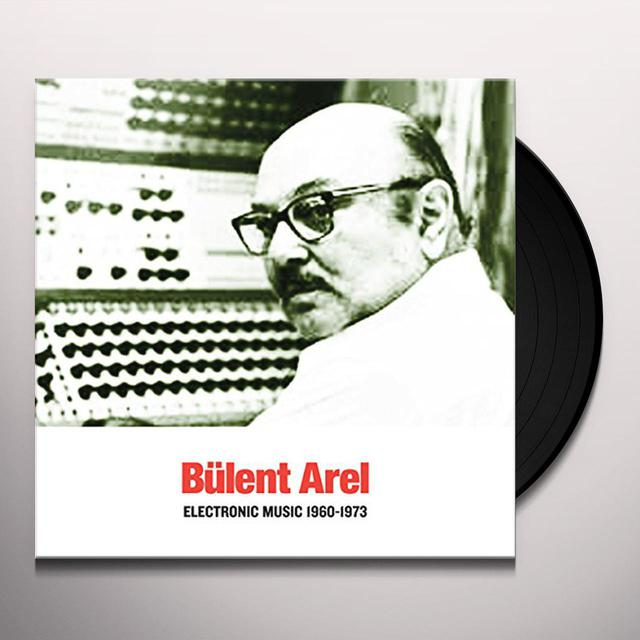 Bulent Arel ELECTRONIC MUSIC 1960-1973 Vinyl Record