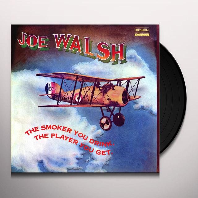 Joe Walsh SMOKER YOU DRINK THE PLAYER YOU GET Vinyl Record