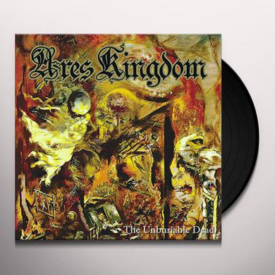 ARES KINGDOM UNBURIABLE DEAD Vinyl Record