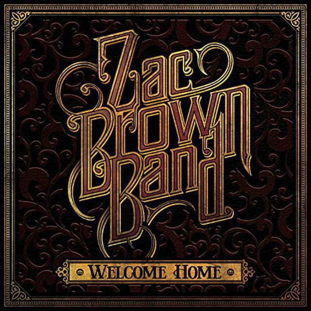 Zac Brown WELCOME HOME Vinyl Record