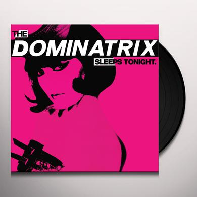 DOMINATRIX SLEEPS TONIGHT Vinyl Record