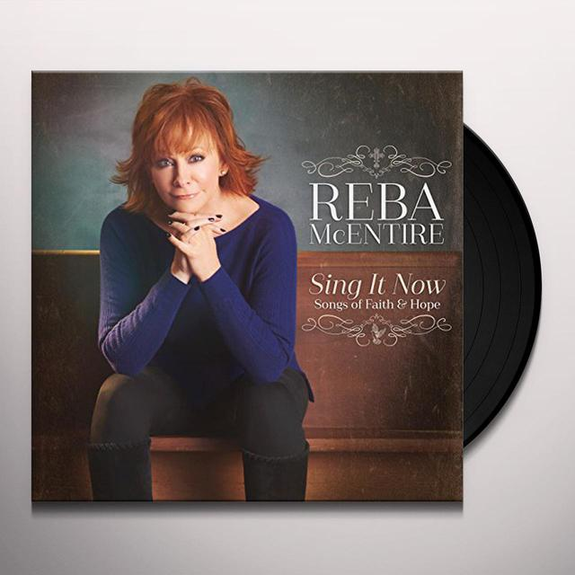Reba Mcentire SING IT NOW: SONGS OF FAITH & HOPE Vinyl Record