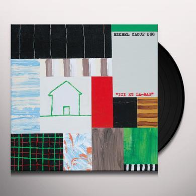 MICHEL CLOUP DUO ICI ET LA-BAS Vinyl Record