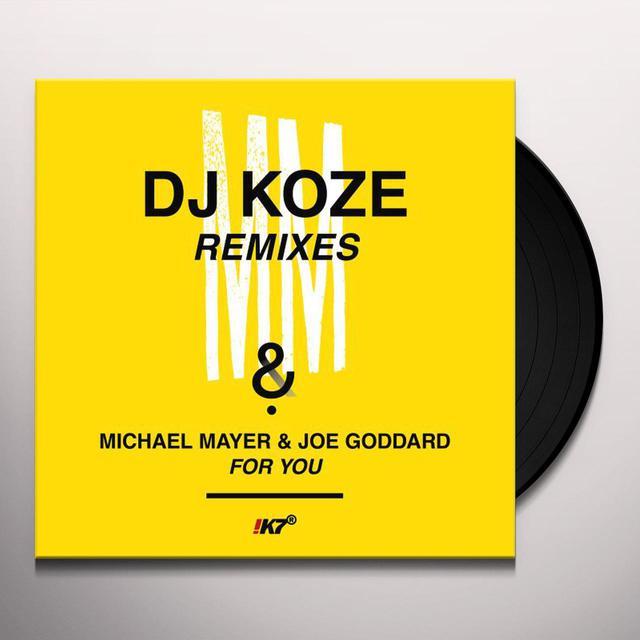 Michael Mayer / Joe Goddard FOR YOU (DJ KOZE REMIXES) Vinyl Record