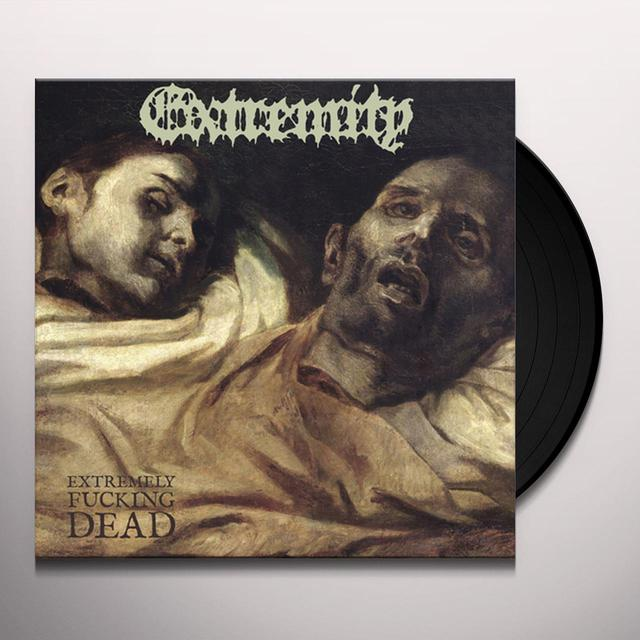 Extremity EXTREMELY FUCKING DEAD (COLORED) Vinyl Record