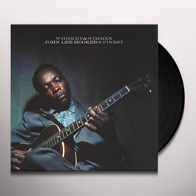 WHISKEY & WIMMEN: JOHN LEE HOOKER'S FINEST Vinyl Record