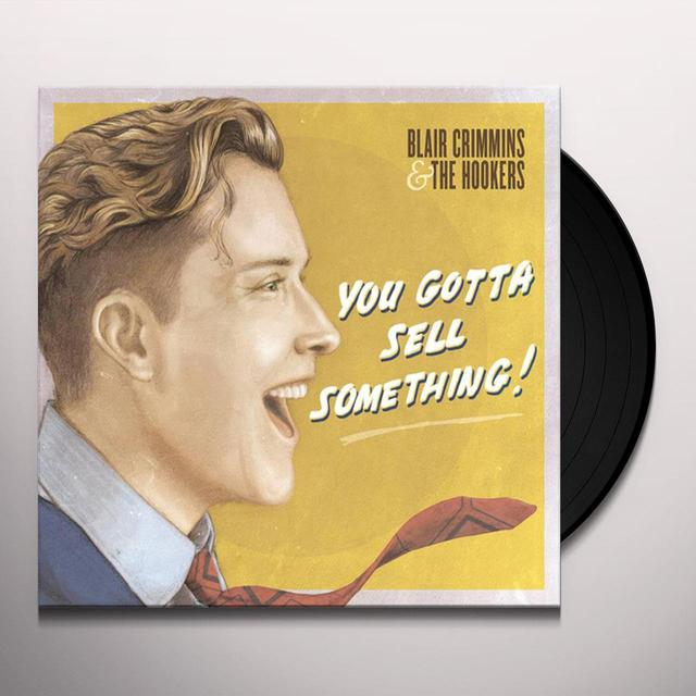 Blair Crimmins YOU GOTTA SELL SOMETHING Vinyl Record
