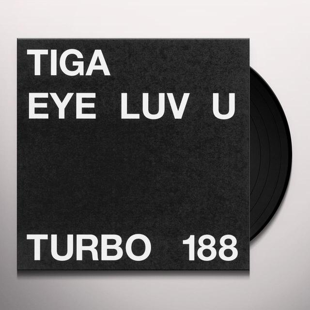 Tiga EYE LUV U Vinyl Record