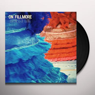 On Fillmore HAPPINESS OF LIVING Vinyl Record