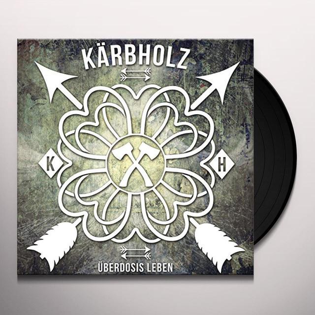 Kaerbholz UEBERDOSIS LEBEN Vinyl Record